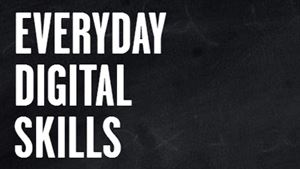 Put your everyday digital skills to work