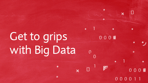 Get to grips with Big Data