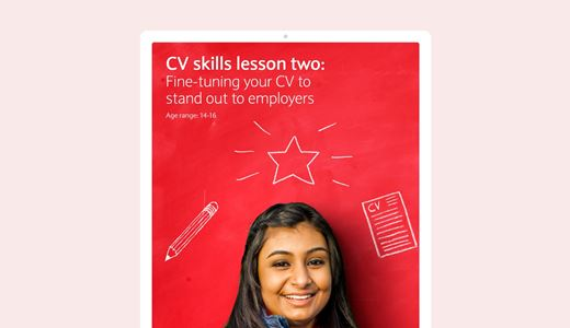 CV skills lesson two: Fine-tuning your CV to stand out to employers